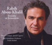 Rabih Abou-Khalil: Trouble in Jerusalem - CD