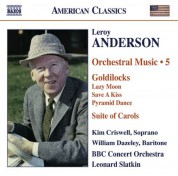 Leonard Slatkin: Anderson, L.: Orchestral Music, Vol. 5 – Goldilocks  / Suite of Carols (Version for Woodwinds) - CD