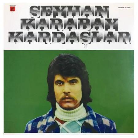 Seyhan Karabay, Kardaşlar: Seyhan Karabay / Kardaşlar - Plak