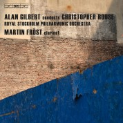Royal Stockholm Philharmonic Orchestra, Alan Gilbert, Martin Fröst: Christopher Rouse: Orchestral Works - CD