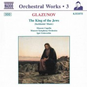 Igor Golovschin: Glazunov, A.K.: Orchestral Works, Vol.  3 - the King of the Jews - CD
