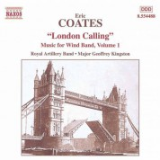 Coates, E.: London Calling - Music for Wind Band - CD
