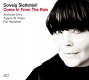 Solveig Slettahjell: Come In From The Rain - CD