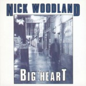 Nick Woodland & the Magnets: Big Heart - CD