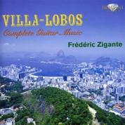 Frédéric Zigante: Villa-Lobos: Complete Guitar Music - CD