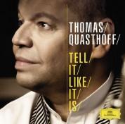 Bruno Müller, Dieter Ilg, Frank Chastenier, Wolfgang Haffner: Thomas Quasthoff - Tell It Like It Is - CD