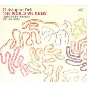 Christopher Dell: The World We Knew - CD
