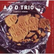 A. D. D. Trio: Sic Bisquitus Disintegrat - CD