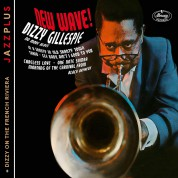 Dizzy Gillespie: New Wave! + Dizzy on the French Riviera - CD