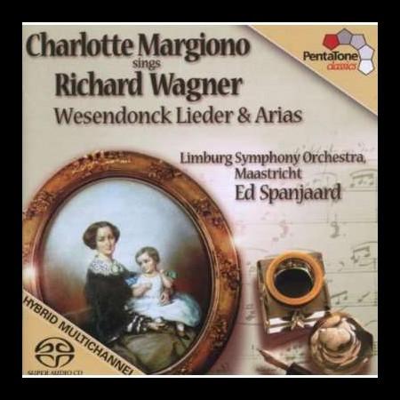 Charlotte Margiono, Ed Spanjaard, Limburg Symphony Orchestra: Wagner: Wesendonck Lieder &Arias - SACD