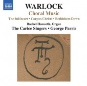 The Carice Singers, George Parris: Warlock: Choral Music - CD