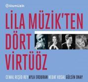 Cemal Reşit Rey, Vedat Kosal, Ayla Erduran, Gülsin Onay: Lila Müzik'ten Dört Virtüöz - CD