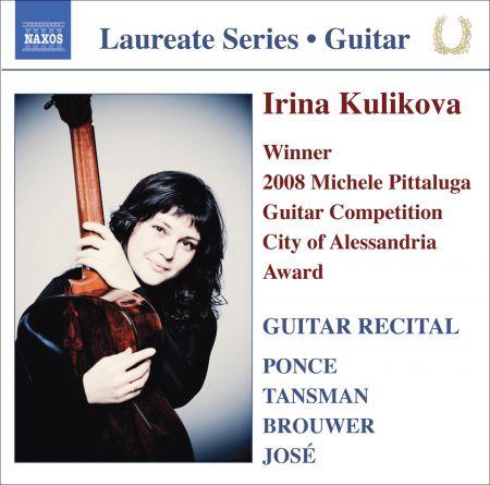 Irina Kulikova: Ponce, Tansman, Brouwer & Jose: Guitar Recital - CD