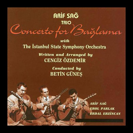 Arif Sağ, Erdal Erzincan, Erol Parlak: Concerto for Bağlama - CD