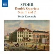 Forde Ensemble: Spohr, L.: Double String Quartets, Vol. 1  - Nos. 1 and 2 - CD