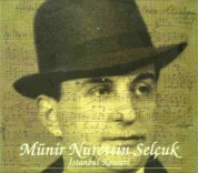 Münir Nurettin Selçuk: İstanbul Konseri - CD