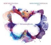 Sedef Erçetin Atala, Maria Papapetropoulou: Metamorphosis - CD