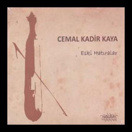 Cemal Kadir Kaya: Eski Hatıralar - CD