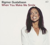 Rigmor Gustafsson: When You Make Me Smile - CD