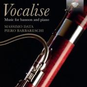 Massimo Data, Piero Barbareschi: Vocalise: Music for Bassoon and Piano - CD
