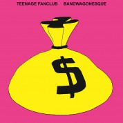 Teenage Fanclub: Bandwagonesque - Plak