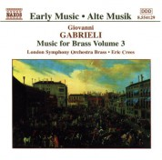 London Symphony Brass: Gabrieli: Music for Brass, Vol.  3 - CD