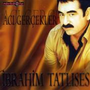 İbrahim Tatlıses: Acı Gerçekler - CD