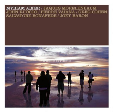 Myriam Alter, Jaques Morelenbaum, Joey Baron: Where Is There - CD