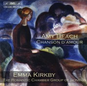 Emma Kirkby, Romantic Chamber Group of London: Amy Beach - Chanson d´amour - CD