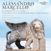 "Andrea Mion, Gruppo Instrumentale di Roma, Giorgio Sasso: A. Marcello: 6 Concertos ""La Cetra"" - Concerto in D Minor for Oboe and Strings - CD"