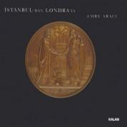 Emre Aracı, Prague Philharmonic Choir, Prague Symphony Orchestra: İstanbul'dan Londra'ya - 19. Yüzyıl Osmanlı Koral ve Senfonik Müziği - CD