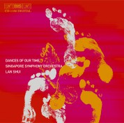 Singapore Symphony Orchestra, Lan Shui: Dances of Our Time - orchestral music - CD