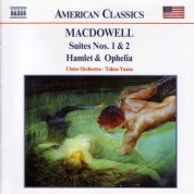 Macdowell: Suites Nos. 1 and 2 / Hamlet and Ophelia - CD