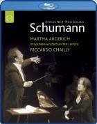 Martha Argerich, Gewandhausorchester Leipzig, Riccardo Chailly: Schumann: Piano Concerto, Symphony No.4 - BluRay
