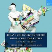 L'Arte del mondo: Goethe & Kayser: Scherz, List und Rache - CD