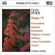 Çeşitli Sanatçılar: Ives, C.: Songs, Vol. 5 - CD