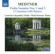 Laurence Kayaleh: Medtner: Works for Violin and Piano (Complete), Vol. 2 - Violin Sonatas Nos. 1 and 2 / 2 Canzonas With Dances - CD