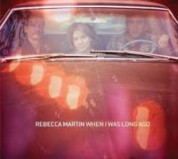 Rebecca Martin: When I was long ago - CD