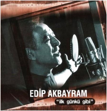 Edip Akbayram: İlk Günkü Gibi - CD