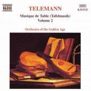 Orchestra of the Golden Age: Telemann: Musique De Table (Tafelmusik), Vol.  2 - CD
