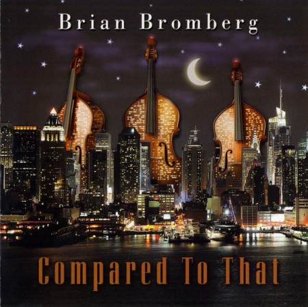 Brian Bromberg: Compared To That - CD
