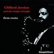 Clifford Jordan, The Magic Triangle: Firm Roots - Plak