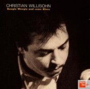 Christian Willisohn: Boogie Woogie And Some Blues - CD