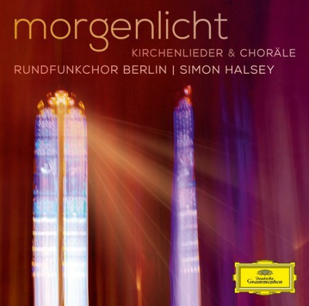 Rundfunkchor Berlin, Simon Halsey: Morgenlicht / Morning Light Kirchenlieder, Choräle - CD
