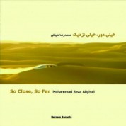 Mohammed Reza Aligholi: So Close, So Far - CD