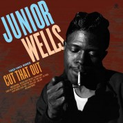 Junior Wells: Cut That Out - 1953-1963 Sides - Plak