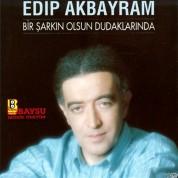 Edip Akbayram: Bir Şarkın Olsun Dudaklarında - CD