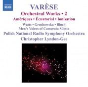 Christopher Lyndon-Gee: Varese: Orchestral Works, Vol. 2 - Ameriques / Equatorial / Nocturnal / Ionisation - CD