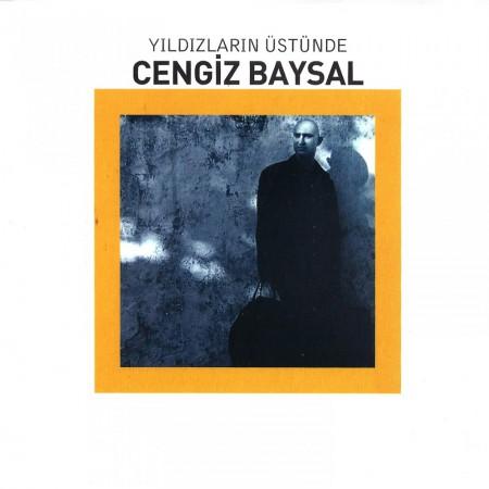 Cengiz Baysal: Yıldızların Üstünde - CD