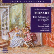 Opera Explained: Mozart - The Marriage of Figaro - CD